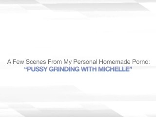 PUSSY GRINDING WITH MICHELLE  LAY – TRIBADISM