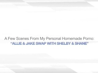 ALLIE & JAKE SWAP WITH SHANE & SHELBY – SWINGERS