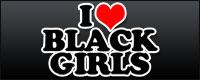I Love Black Girls
