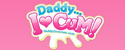 Daddy I love Cum